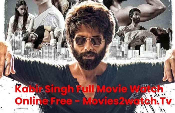 Kabir Singh Full Movie Watch Online Free