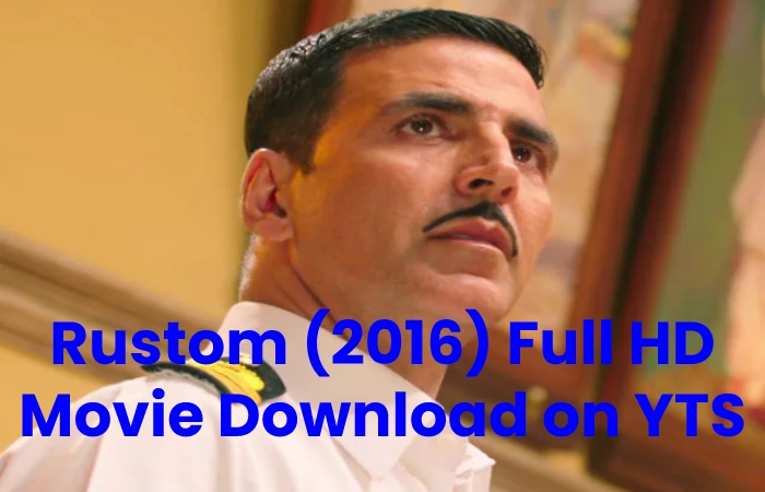 Rustom Full HD Movie Download on YTS