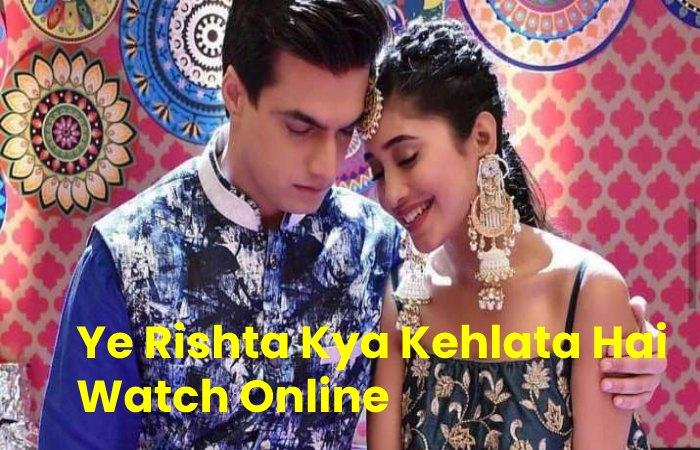 Ye Rishta Kya Kehlata Hai Watch Online