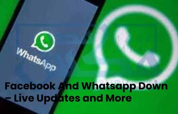 Facebook And Whatsapp Down