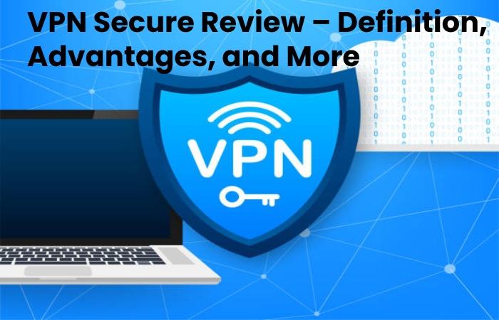 VPN Secure Review